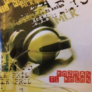 "Album MLK, ""Kozman Ti Kolon"" - MLKProd (2006) TI YAB ZEN"